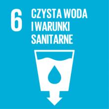 Cel 6: Zapewnić wszystkim ludziom dostęp do wody i warunków sanitarnych poprzez zrównoważoną gospodarkę zasobami wodnymi